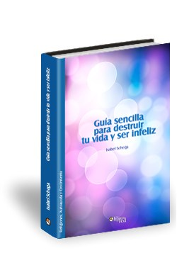 Libro Guía sencilla para destruir tu vida y ser infeliz