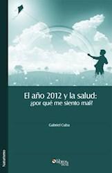 El año 2012 y la salud: ¿por qué me siento mal?