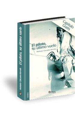 Libro El piloto, su último vuelo. Capítulo gratis