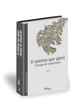 Libro El sistema que ganó. Tiempo de soluciones
