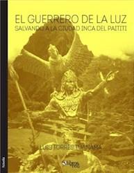 El guerrero de la luz. Salvando a la ciudad inca del Paititi