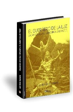 Libro El guerrero de la luz. Salvando a la ciudad inca del Paititi