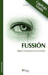 Fussión. Libro I. El despertar de los sentidos. Capítulo gratis