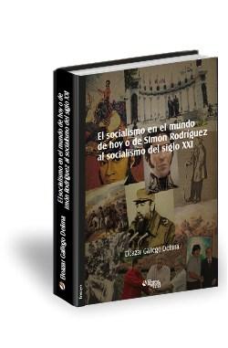 Libro El socialismo en el mundo de hoy o de Simón Rodríguez al socialismo del siglo XXI