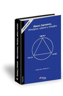 Libro Pilares humanos. Principios, valores y virtudes. Capítulo gratis