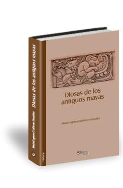 Libro Diosas de los antiguos mayas