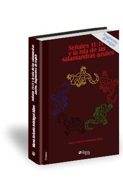Libro Señales 11:11 y la isla de las salamandras azules. Fragmentos de regalo