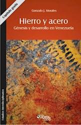 Hierro y acero. Génesis y desarrollo en Venezuela. Capítulo gratis