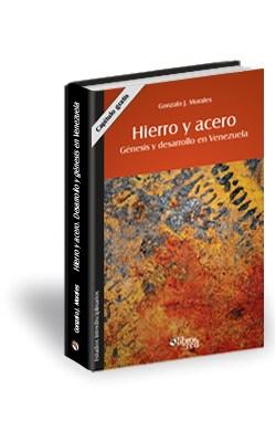 Libro Hierro y acero. Génesis y desarrollo en Venezuela. Capítulo gratis