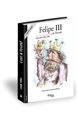 Libro Felipe III y La Dorada. Cuba entre 1598 y 1608. Capítulo gratis