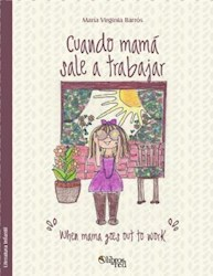 Cuando mamá sale a trabajar. When mama goes out to work