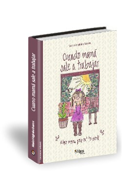 Libro Cuando mamá sale a trabajar. When mama goes out to work