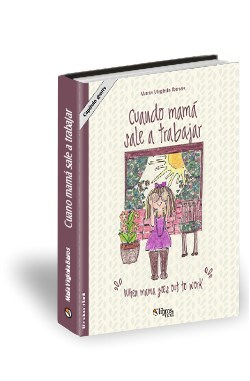 Libro Cuando mamá sale a trabajar. Capítulo gratis. When mama goes out to work. Free chapter