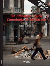 Sin embargo... Cuba. Cronología de un fracaso. Capítulo gratis