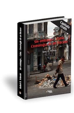 Libro Sin embargo... Cuba. Cronología de un fracaso. Capítulo gratis