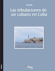 Las tribulaciones de un cubano en Cuba