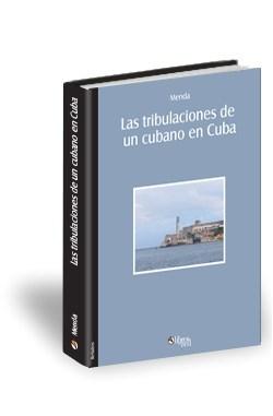 Libro Las tribulaciones de un cubano en Cuba