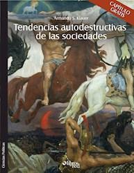 Tendencias autodestructivas de las sociedades. Capítulo gratis