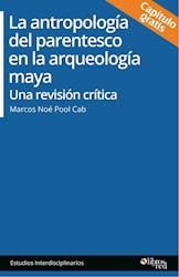 La antropología del parentesco en la arqueología maya. Una revisión crítica. Capítulo gratis