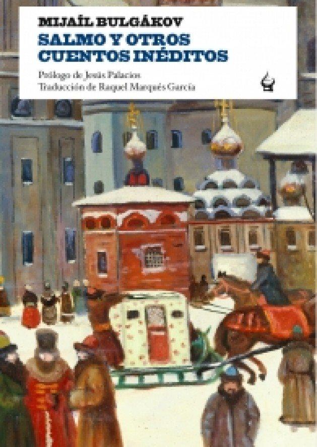 Salmo y otros cuentos inéditos - Mijaíl Bulgákov