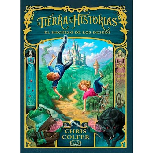 LA TIERRA DE LAS HISTORIAS 01: EL HECHIZO DE LOS DESEOS